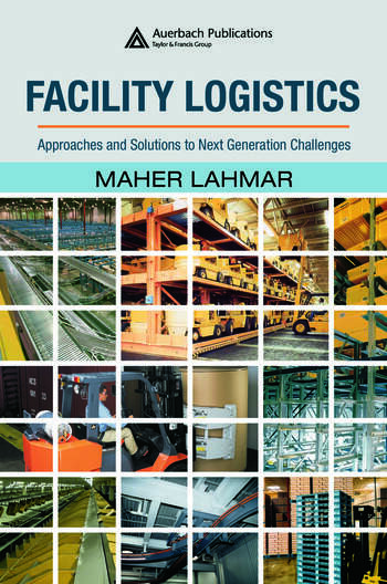 Facility Logistics Approaches and Solutions to Next Generation Challenges book cover