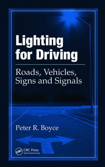 Lighting for Driving Roads, Vehicles, Signs, and Signals book cover