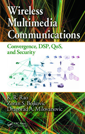 Wireless Multimedia Communications Convergence, DSP, QoS, and Security book cover
