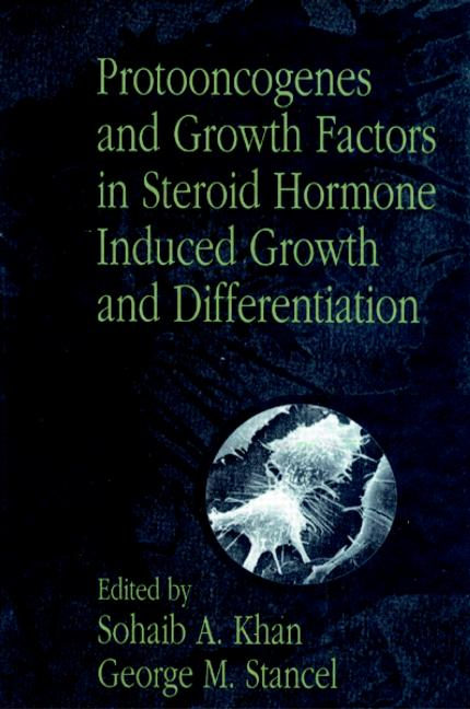 Protooncogenes and Growth Factors in Steroid Hormone Induced Growth and Differentiation book cover