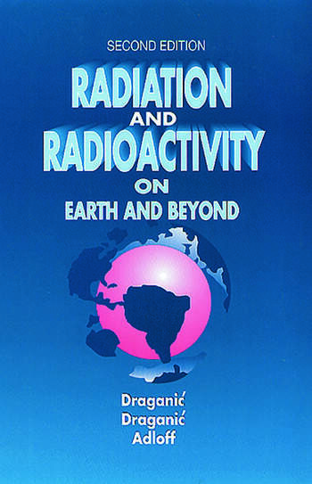 Radiation and Radioactivity on Earth and Beyond book cover
