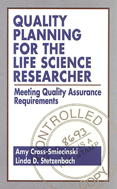 Quality Planning for the Life Science Researcher Meeting Quality Assurance Requirements book cover