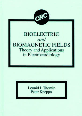 Bioelectric and Biomagnetic Fields Theory and Applications in Electrocardiology book cover