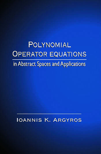 Polynomial Operator Equations in Abstract Spaces and Applications book cover