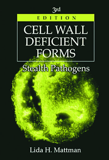 Cell Wall Deficient Forms, Third Edition Stealth Pathogens book cover