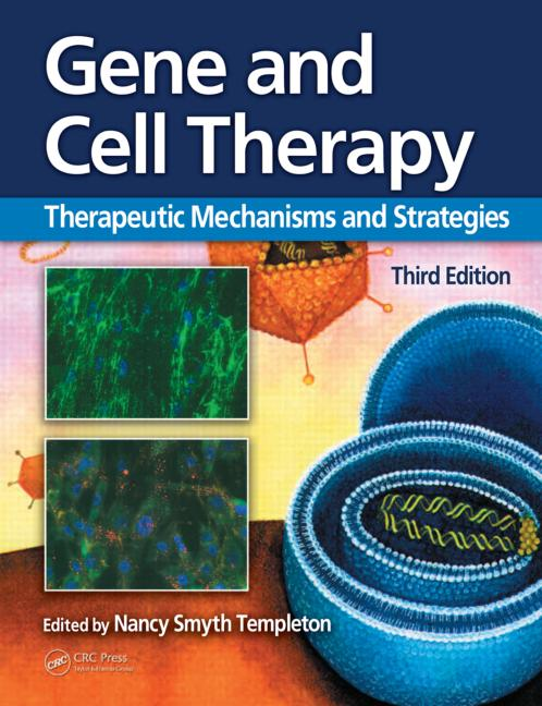 Gene and Cell Therapy Therapeutic Mechanisms and Strategies, Third Edition book cover