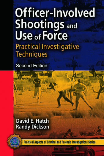 Officer-Involved Shootings and Use of Force Practical Investigative Techniques, Second Edition book cover