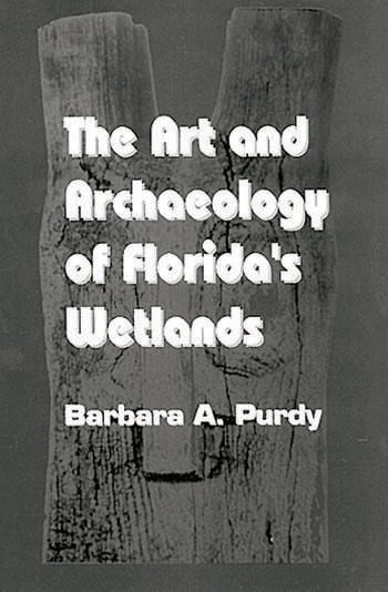 The Art and Archaeology of Florida's Wetlands book cover