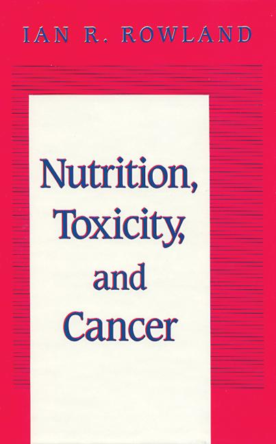 Nutrition, Toxicity, and Cancer book cover