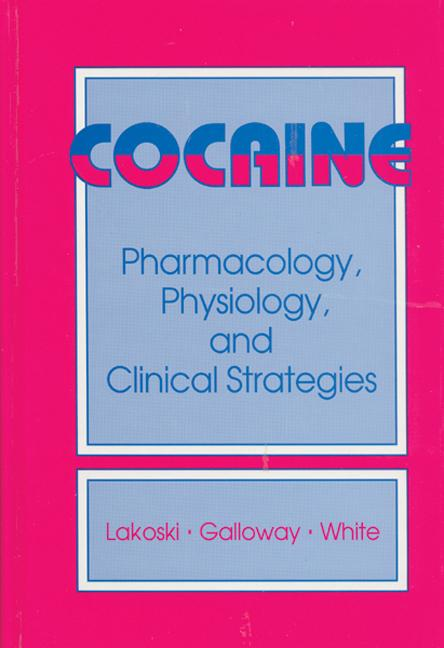 Cocaine Pharamacology, Physiology, and Clinical Strategies book cover