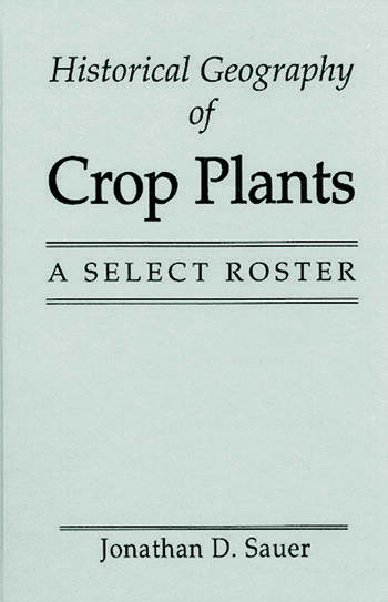Historical Geography of Crop Plants A Select Roster book cover