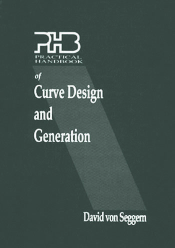 Practical Handbook of Curve Design and Generation book cover