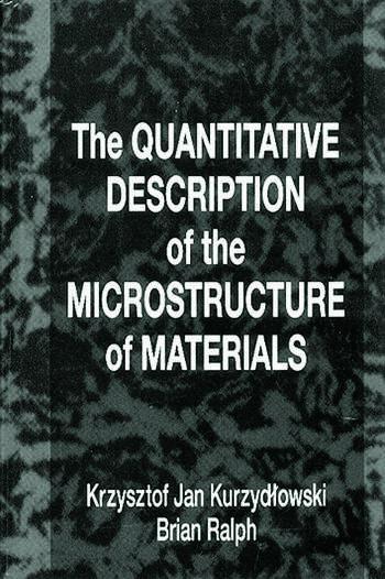 The Quantitative Description Of The Microstructure Of Materials Crc Press Book