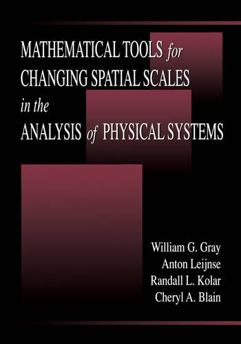 Mathematical Tools for Changing Scale in the Analysis of Physical Systems book cover