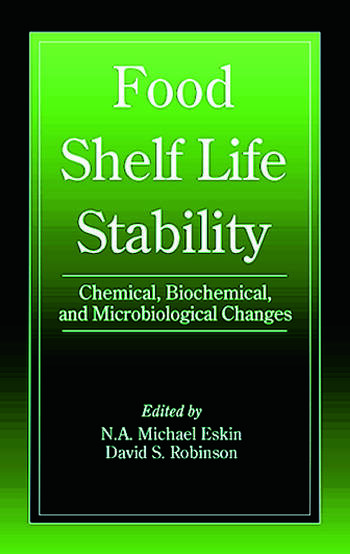 Food Shelf Life Stability Chemical, Biochemical, and Microbiological Changes book cover