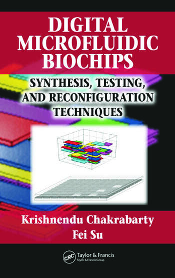 Digital Microfluidic Biochips Synthesis, Testing, and Reconfiguration Techniques book cover