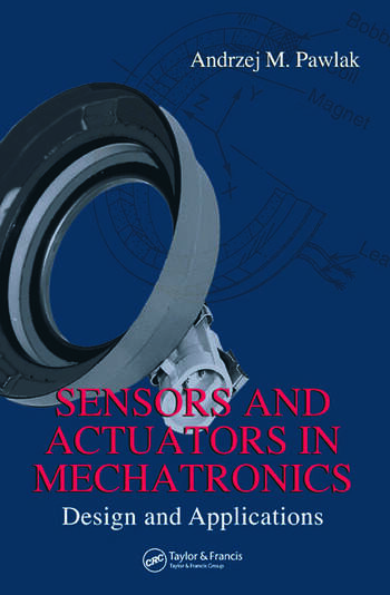 Sensors and Actuators in Mechatronics Design and Applications book cover