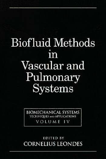 Biomechanical Systems Techniques and Applications, Volume IV: Biofluid Methods in Vascular and Pulmonary Systems book cover