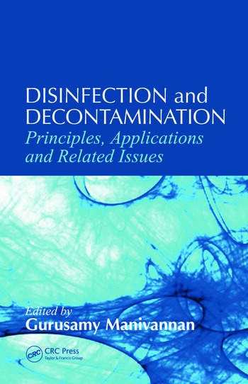 Disinfection and Decontamination Principles, Applications and Related Issues book cover