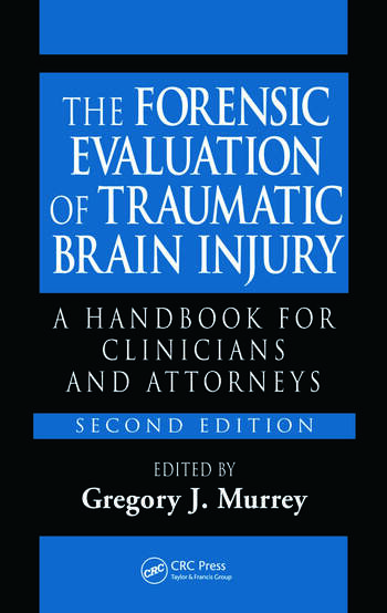 The Forensic Evaluation of Traumatic Brain Injury A Handbook for Clinicians and Attorneys, Second Edition book cover