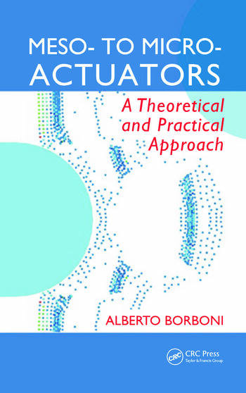 Meso- to Micro- Actuators A Theoretical and Practical Approach book cover