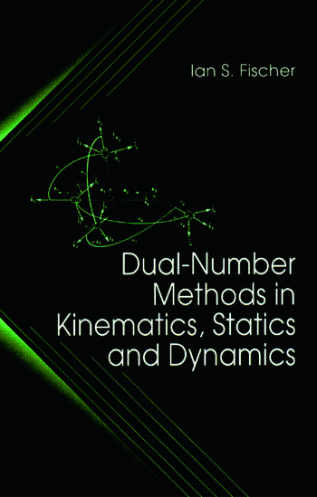 Dual-Number Methods in Kinematics, Statics and Dynamics book cover