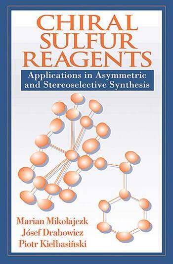 Chiral Sulfur Reagents Applications in Asymmetric and Stereoselective Synthesis book cover