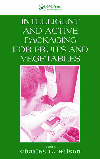 Intelligent and Active Packaging for Fruits and Vegetables book cover