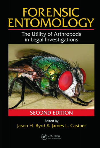 Forensic Entomology The Utility of Arthropods in Legal Investigations, Second Edition book cover