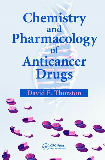 Chemistry and Pharmacology of Anticancer Drugs. By David E. Thurston.