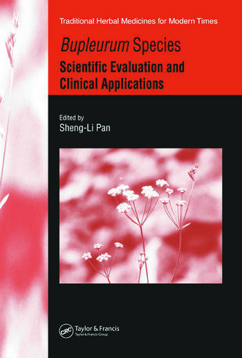 Bupleurum Species Scientific Evaluation and Clinical Applications book cover