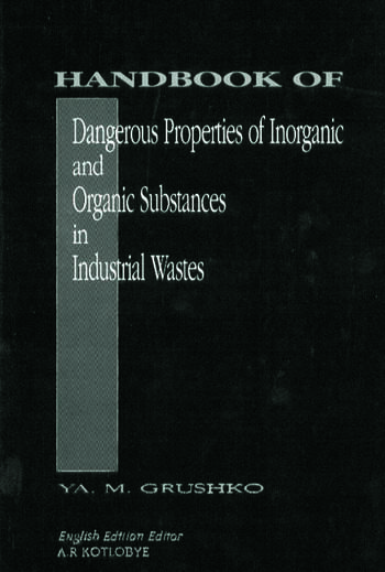 Handbook of Dangerous Properties of Inorganic And Organic Substances in Industrial Wastes book cover