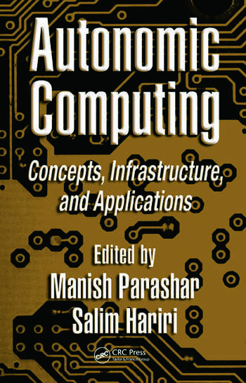 Autonomic Computing Concepts, Infrastructure, and Applications book cover