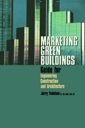 Marketing Green Buildings Guide for Engineering, Construction and Architecture book cover