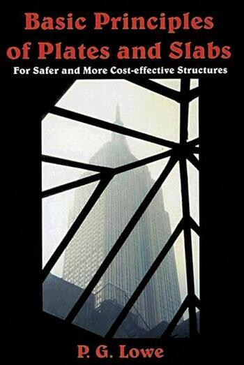 Basic Principles of Plates and Slabs for safer and more cost-effective structures book cover