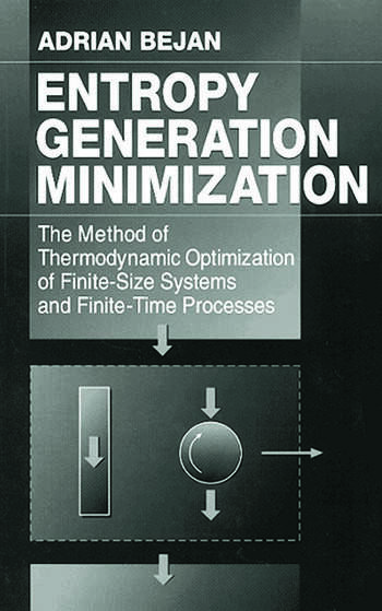 Entropy Generation Minimization The Method of Thermodynamic Optimization of Finite-Size Systems and Finite-Time Processes book cover