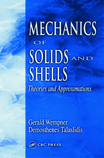 Mechanics of Solids and Shells Theories and Approximations book cover
