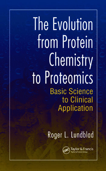 The Evolution from Protein Chemistry to Proteomics Basic Science to Clinical Application book cover