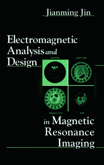 Electromagnetic Analysis and Design in Magnetic Resonance Imaging book cover