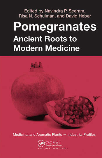 Pomegranates Ancient Roots to Modern Medicine book cover