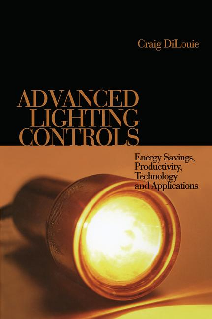Advanced Lighting Controls Energy Savings, Productivity, Technology and Applications book cover