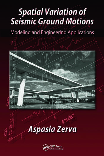 Spatial Variation of Seismic Ground Motions Modeling and Engineering Applications book cover