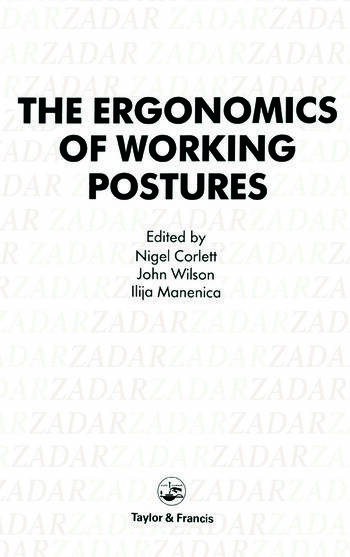 Ergonomics Of Working Postures Models, Methods And Cases: The Proceedings Of The First International Occupational Ergonomics Symposium, Zadar, Yugoslavia, 15-17 April 1985 book cover