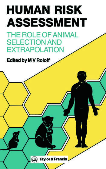 Human Risk Assessment The Role Of Animal Selection And Extrapolation book cover