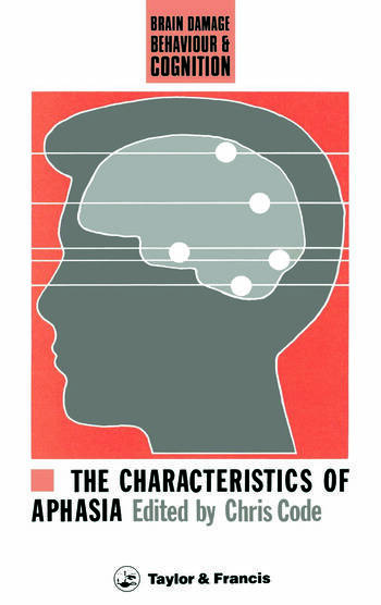 The Characteristics Of Aphasia book cover