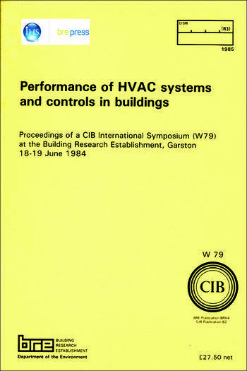 Performance of HVAC Systems and Controls in Buildings Proceedings of a CIB International Symposium (W79) at the Building Research Establishment, Garston 18-19 June 1984 (BR 64) book cover