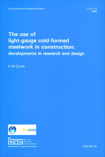 The Use of Light-Gauge Cold-Formed Steelwork in Construction Developments in Research and Design (BR 142) book cover