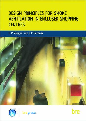 Design Principles for Smoke Ventilation in Enclosed Shopping Centres (BR 186) book cover