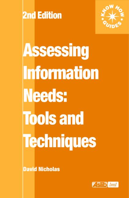 Assessing Information Needs Tools, Techniques and Concepts for the Internet Age book cover