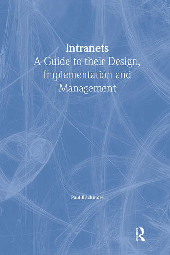 Intranets: a Guide to their Design, Implementation and Management book cover